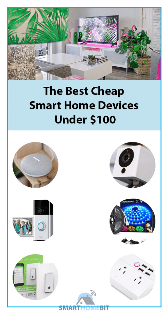 Cheap Smart Home Devices under $100